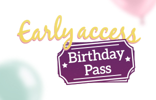 Early Access Birthday pass - Sunday 18th October - Show 2