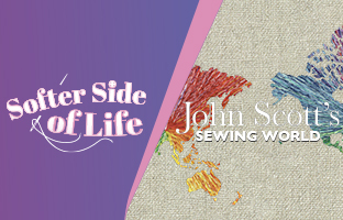 John Scott's Sewing World  & Softer Side of Life with John & Sara - Tuesday 30th June