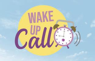 Wake Up Call - Monday 25th January