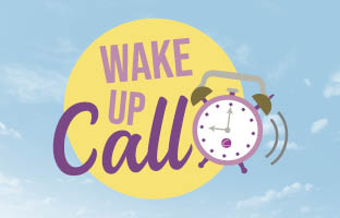 Wake Up Call - Tuesday 23rd February